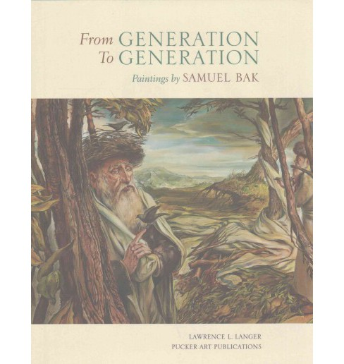 From Generation to Generation : Paintings by Samuel Bak (Hardcover) (Lawrence L. Langer) - image 1 of 1