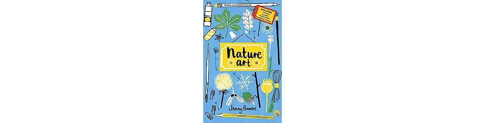 Nature Art : Make Art from Nature (Paperback) (Jenny Bowers)