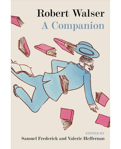 Robert Walser : A Companion -  (Hardcover) - image 1 of 1