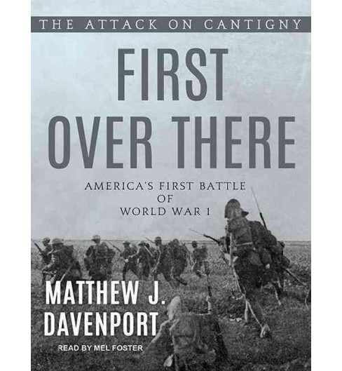 First over There : The Attack on Cantigny, America's First Battle of World War I (MP3-CD) (Matthew J. - image 1 of 1