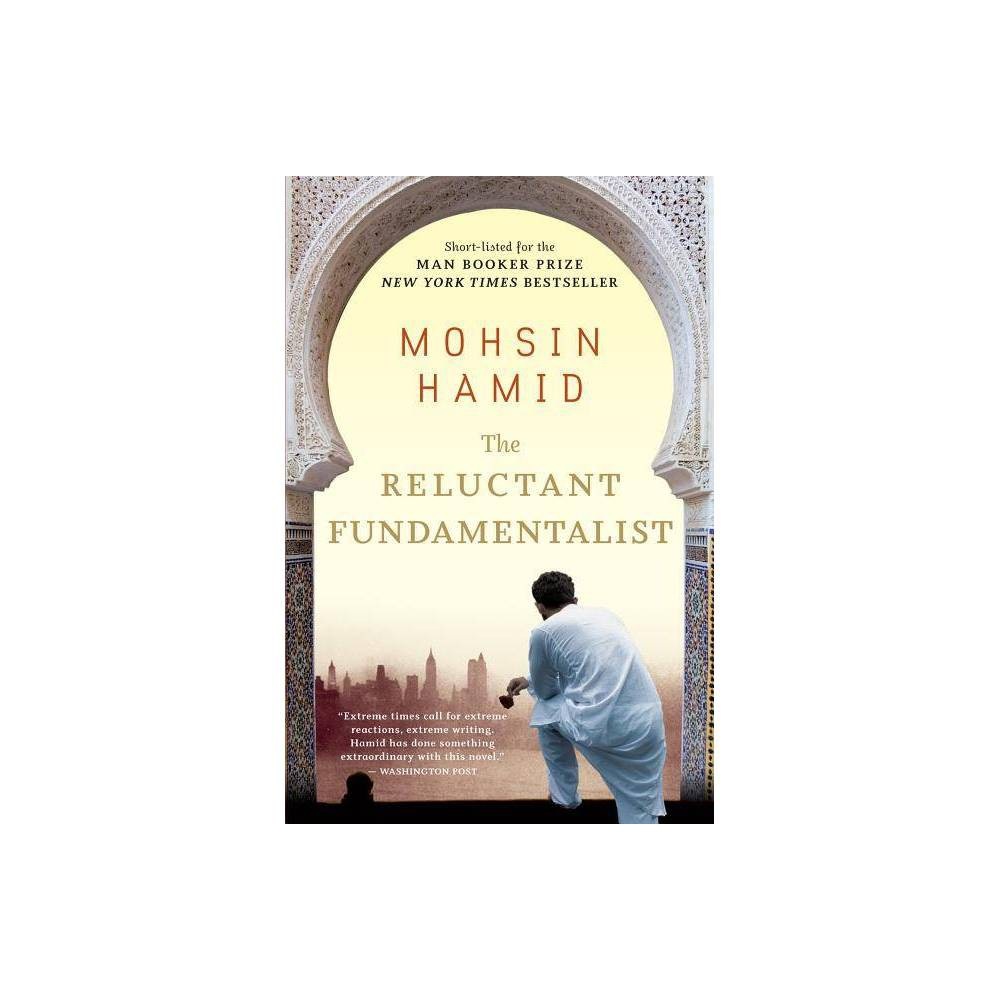 The Reluctant Fundamentalist By Mohsin Hamid Paperback