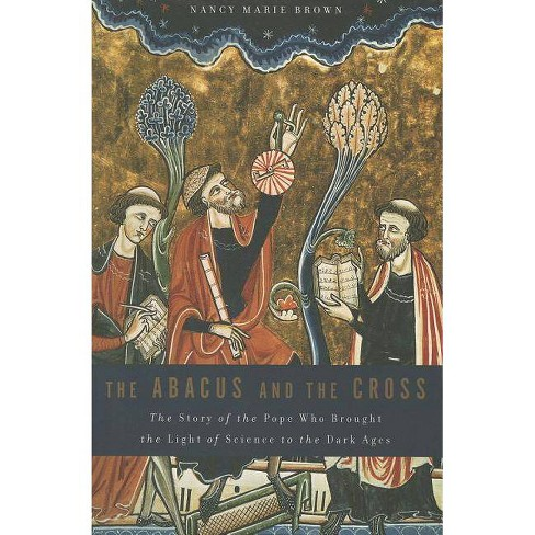 The Abacus and the Cross - by  Nancy Marie Brown (Paperback) - image 1 of 1