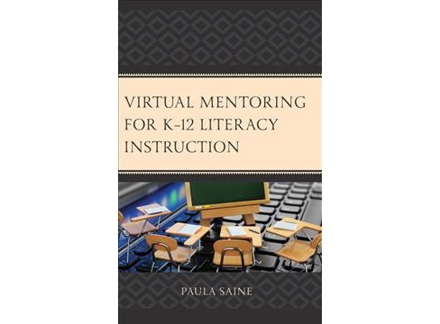 Virtual Mentoring for K-12 Literacy Instruction -  by Paula Saine (Hardcover) - image 1 of 1