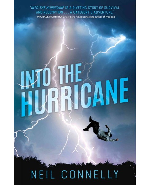 Into the Hurricane -  by Neil Connelly (Hardcover) - image 1 of 1