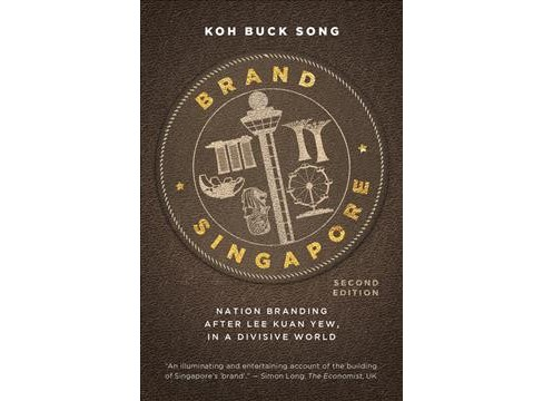 Brand Singapore : Nation Branding After Lee Kuan Yew, in a Divisive World - by Koh Buck Song (Paperback) - image 1 of 1
