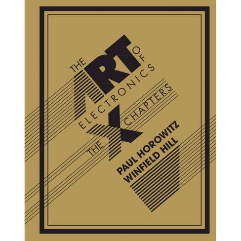 The Art of Electronics: The X Chapters - by  Paul Horowitz & Winfield Hill (Hardcover) - image 1 of 1