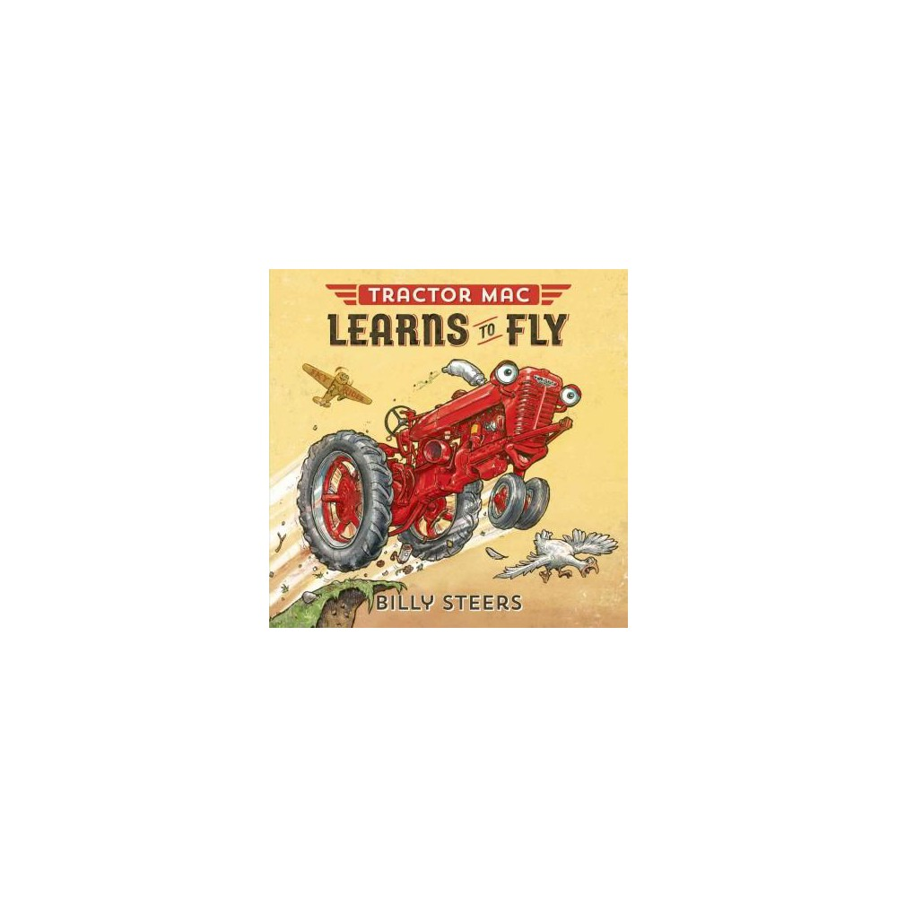 Tractor Mac Learns to Fly (School And Library) (Billy Steers)