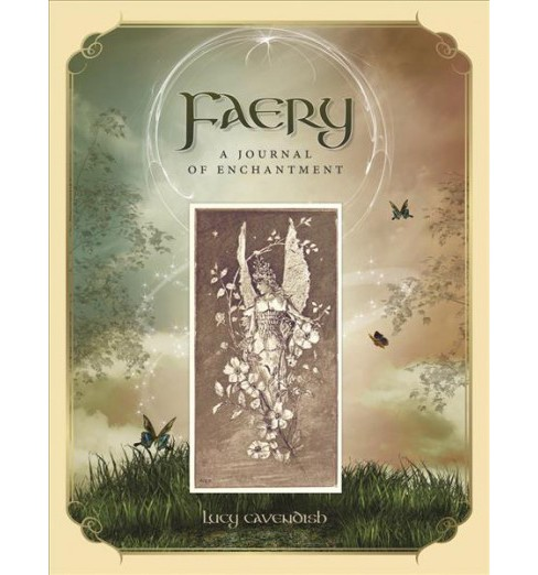 Faery Journal : A Journal of Enchantment -  by Lucy Cavendish (Paperback) - image 1 of 1