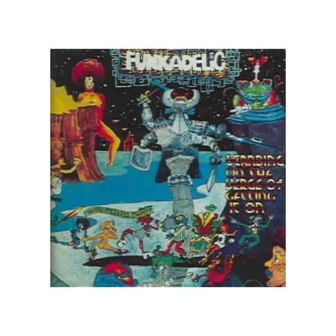 Funkadelic - Standing On The Verge Of Getting It On (CD) - image 1 of 1