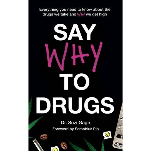 Say Why to Drugs - by  Gage (Hardcover) - image 1 of 1