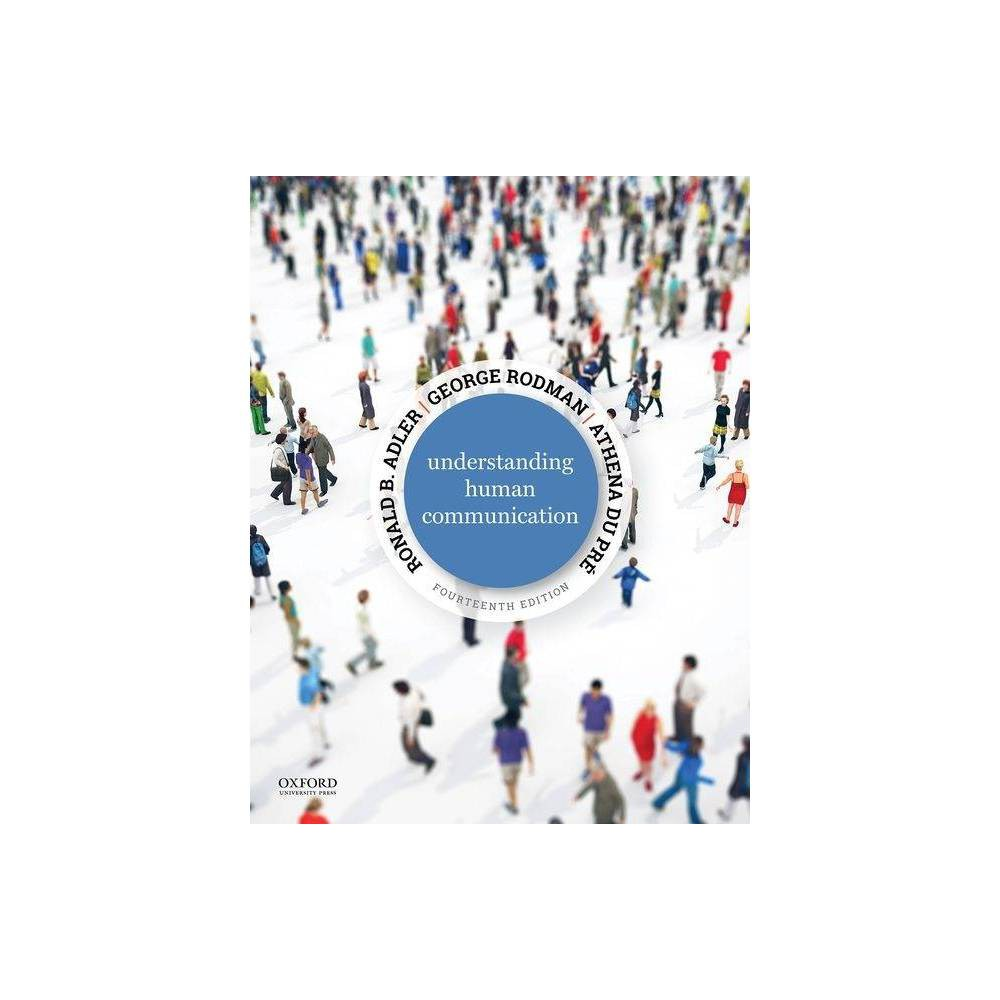 Understanding Human Communication 14th Edition By Ronald B Adler George Rodman Athena Du Pr Paperback