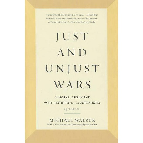 Just and Unjust Wars - by  Michael Walzer (Paperback) - image 1 of 1