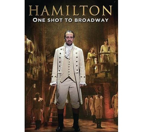 Hamilton:One Shot To Broadway (DVD) - image 1 of 1