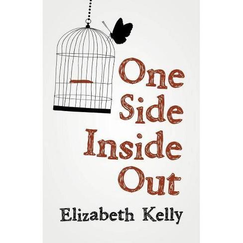 One Side Inside Out - by  Elizabeth Kelly (Paperback) - image 1 of 1