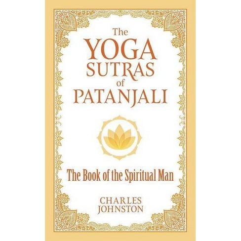 The Yoga Sutras Of Patanjali By Charles Johnston Paperback Target