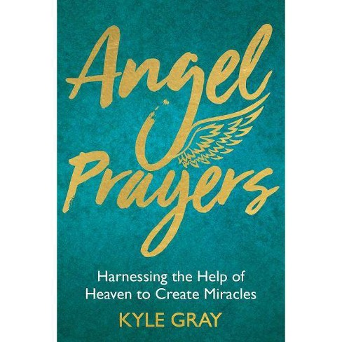 Angel Prayers - by  Kyle Gray (Hardcover) - image 1 of 1