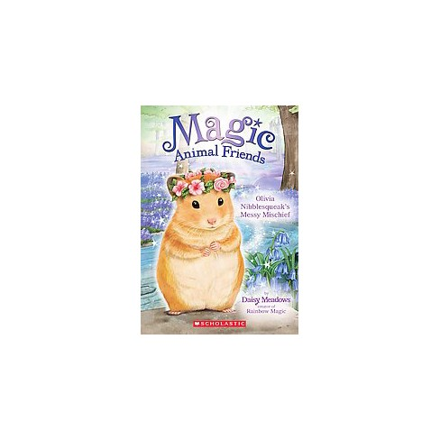 Olivia Nibblesqueak's Messy Mischief (Magic Animal Friends #9) - by  Daisy Meadows (Paperback) - image 1 of 1
