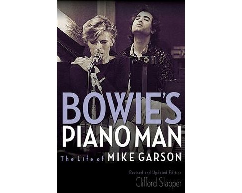 Bowie's Piano Man : The Life of Mike Garson -  by Clifford Slapper (Paperback) - image 1 of 1