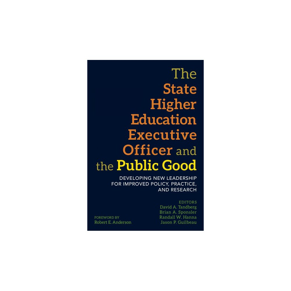 State Higher Education Executive Officer and the Public Good : Developing New Leadership for Improved