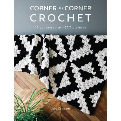 Corner to Corner Crochet - by Jess Coppom (Paperback)
