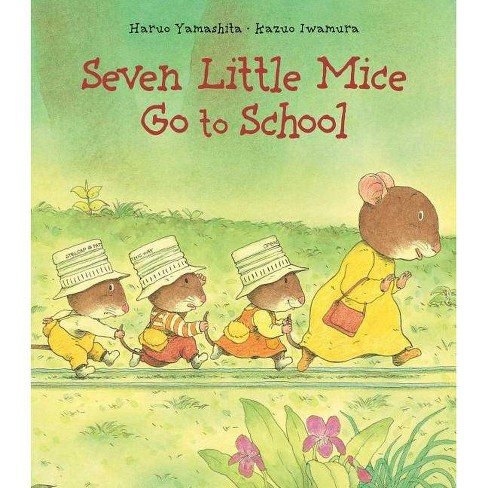 Seven Little Mice Go to School - by  Kazuo Iwamura (Hardcover) - image 1 of 1