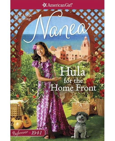 Hula for the Home Front -  (American Girl Beforever Classic) by Kirby Larson (Paperback) - image 1 of 1