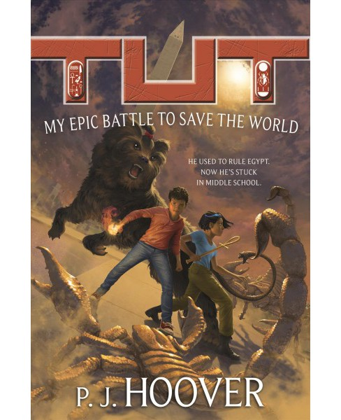 Tut : My Epic Battle to Save the World (Hardcover) (P. J. Hoover) - image 1 of 1