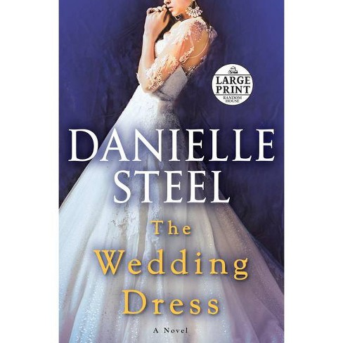 The Wedding Dress Large Print By Danielle Steel Paperback Target