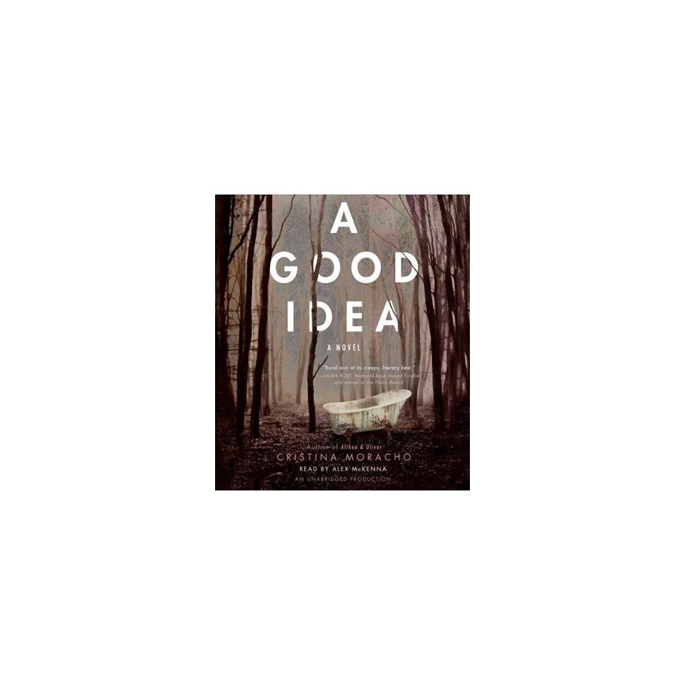 Good Idea (Unabridged) (CD/Spoken Word) (Cristina Moracho)