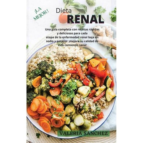 La Mejor Dieta Renal (Renal Diet Spanish Version) - by Valeria Sanchez (Hardcover)