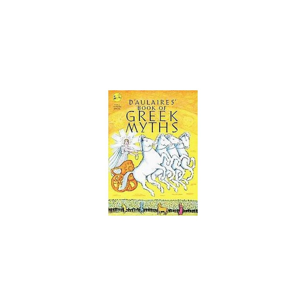 Ingri and Edgar Parin D'Aulaire's Book of Greek Myths (Hardcover) (Ingri D'Aulaire & Edgar Parin