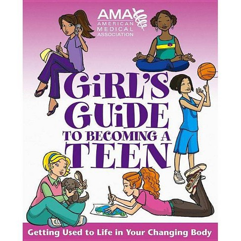 American Medical Association Girl's Guide to Becoming a Teen - by  Kate Gruenwald (Paperback) - image 1 of 1