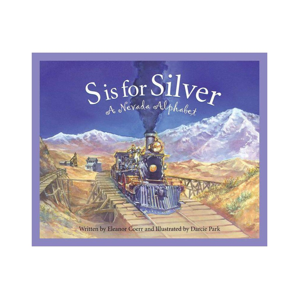 S Is For Silver Discover America State By State Hardcover By Eleanor Coerr Hardcover