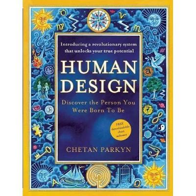 Human Design - by  Chetan Parkyn (Paperback)