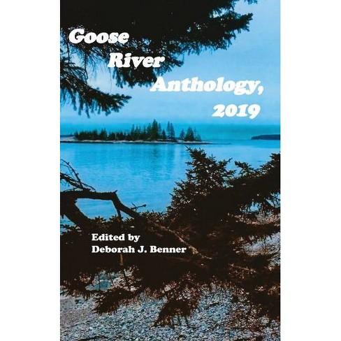 Goose River Anthology, 2019 - by  Deborah J Benner (Paperback) - image 1 of 1