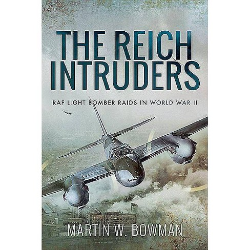 The Reich Intruders - by  Martin W Bowman (Paperback) - image 1 of 1