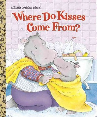 Where Do Kisses Come From? (Hardcover)(Maria Fleming)