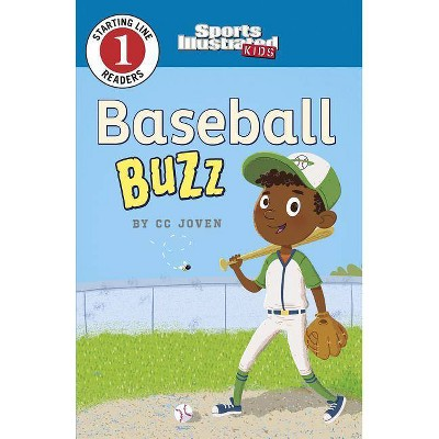 Baseball Buzz - (Sports Illustrated Kids Starting Line Readers) by  CC Joven (Paperback)