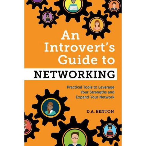 An Introvert's Guide to Networking - by  D A Benton (Paperback) - image 1 of 1
