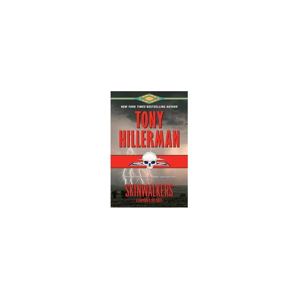 Skinwalkers : A Leaphorn and Chee Novel - Reprint by Tony Hillerman (Paperback)