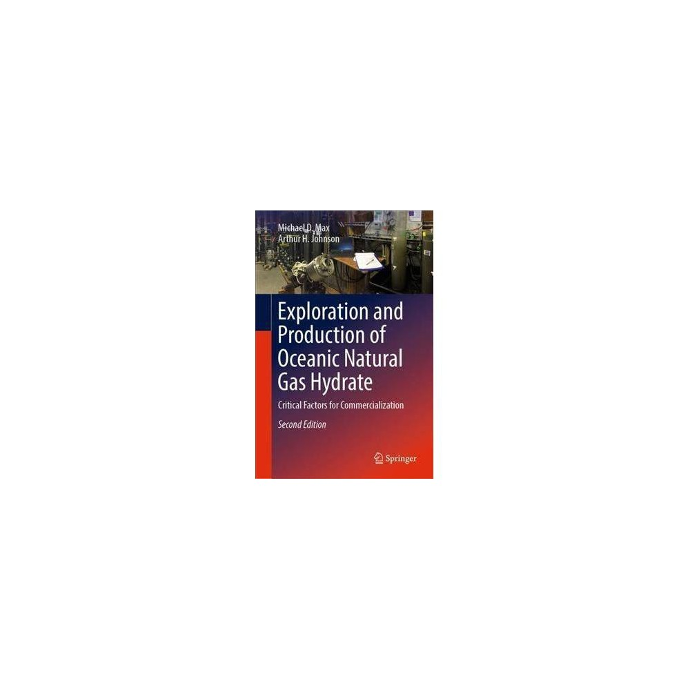 Exploration and Production of Oceanic Natural Gas Hydrate : Critical Factors for Commercialization - 2