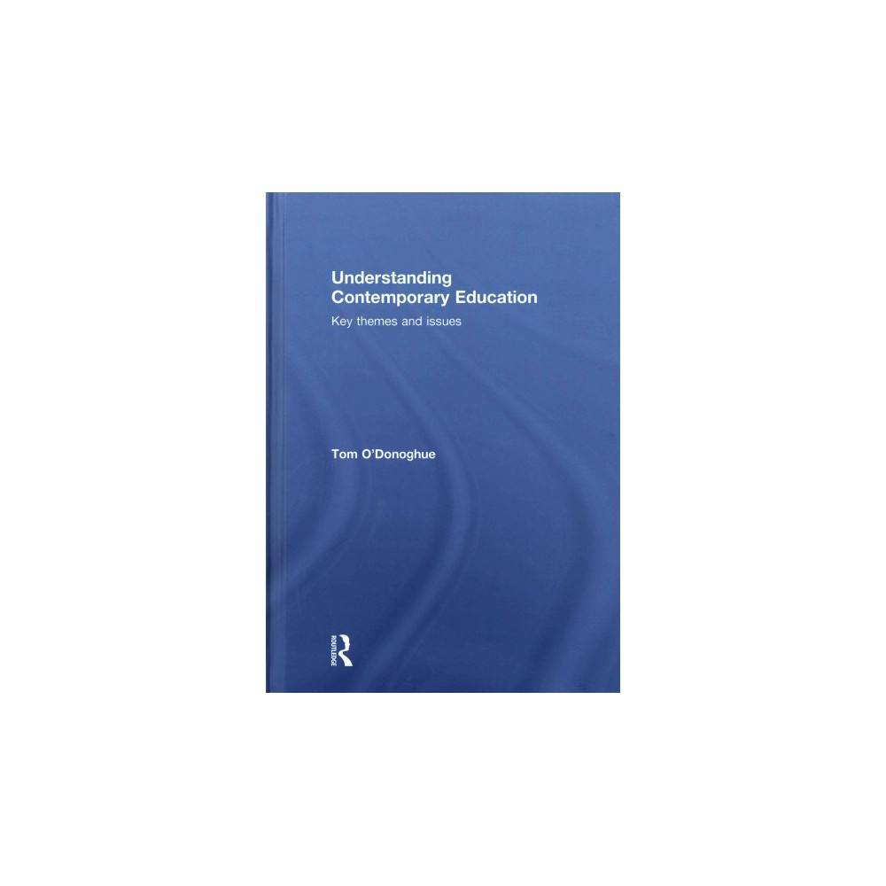 Understanding Contemporary Education : Key Themes and Issues (Hardcover) (Tom O'Donoghue)