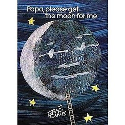 Papa, Please Get the Moon for Me (Hardcover)(Eric Carle)