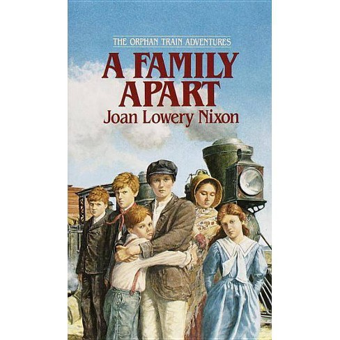 A Family Apart - (Orphan Train Adventures (Paperback)) by  Joan Lowery Nixon (Paperback) - image 1 of 1