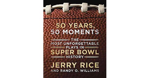 50 Years, 50 Moments (Hardcover) by Jerry Rice - image 1 of 1