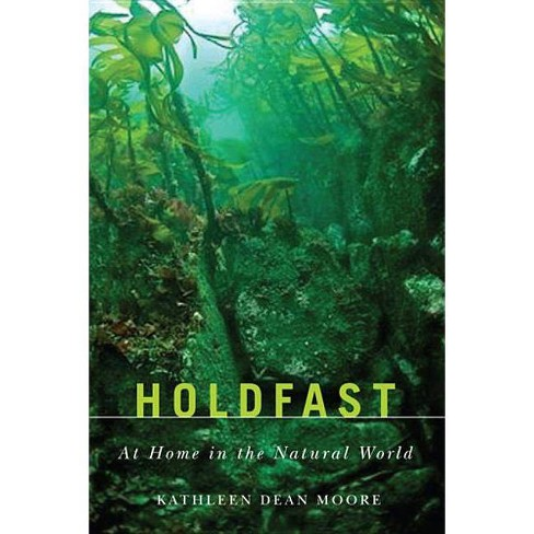 Holdfast - (Northwest Reprints Book) by  Kathleen Dean Moore (Paperback) - image 1 of 1