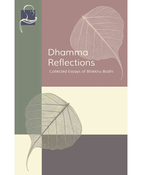 Dhamma Reflections : Collected Essays (Paperback) (Bhikkhu Bodhi) - image 1 of 1