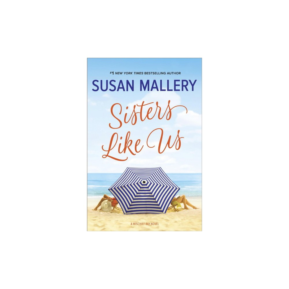 Sisters Like Us - (Mischief Bay) by Susan Mallery (Hardcover)