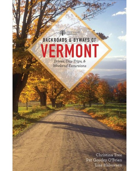 Backroads & Byways of Vermont : Drives, Day Trips & Weekend Excursions -  (Paperback) - image 1 of 1