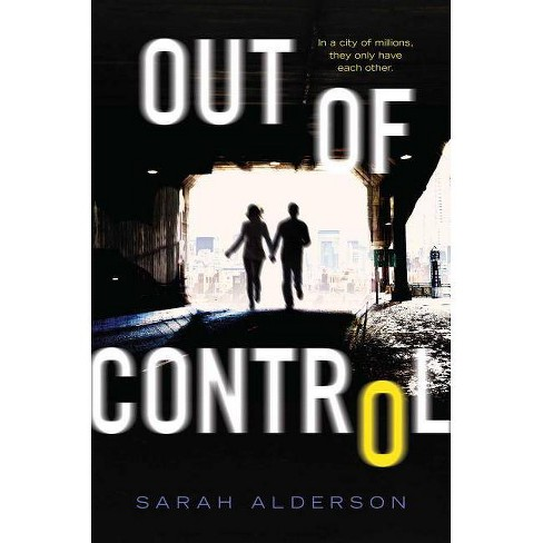 Out of Control - by  Sarah Alderson (Paperback) - image 1 of 1